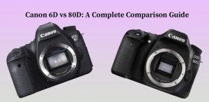 Canon 6D vs 80D