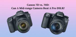 Canon 7D vs. 70D