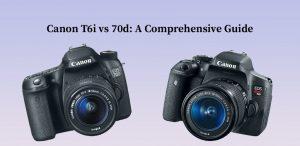Canon T6i vs 70d