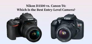 Nikon D3500 vs. Canon T6
