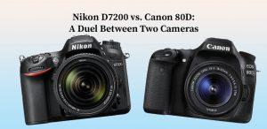 Nikon D7200 vs. Canon 80D