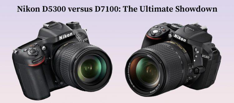 Nikon D5300 versus D7100